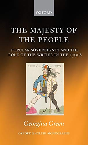 9780199689064: The Majesty of the People: Popular Sovereignty and the Role of the Writer in the 1790s (Oxford English Monographs)
