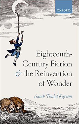 Eighteenth-Century Fiction and the Reinvention of Wonder: Sarah Tindal Kareem
