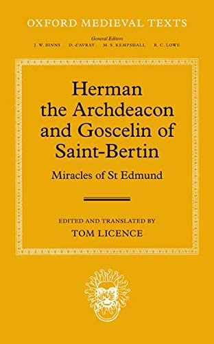 9780199689194: Herman the Archdeacon and Goscelin of Saint-Bertin Miracles of St Edmund (Oxford Medieval Texts)