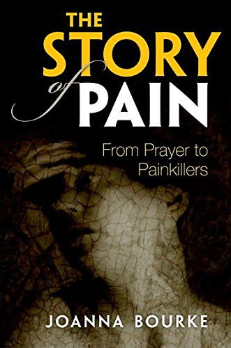 9780199689422: The Story of Pain: From Prayer to Painkillers