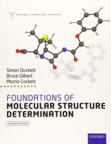 9780199689446: Foundations of Molecular Structure Determination (Oxford Chemistry Primers)