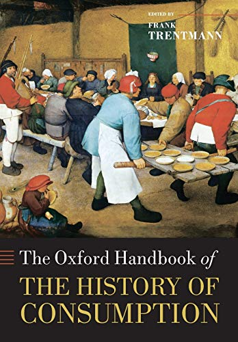 9780199689460: The Oxford Handbook of the History of Consumption (Oxford Handbooks)