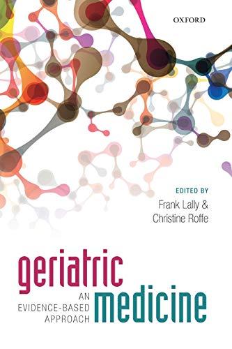 9780199689644: Geriatric Medicine: an evidence-based approach