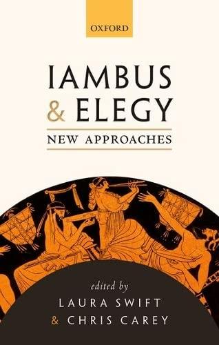 Iambus and Elegy: New Approaches: Oxford University Press