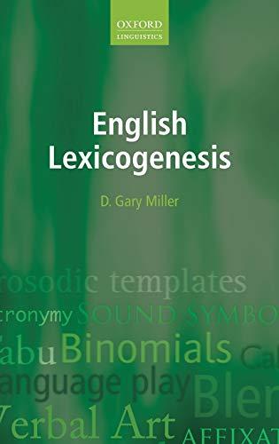 English Lexicogenesis (Oxford Linguistics): Miller, D. Gary