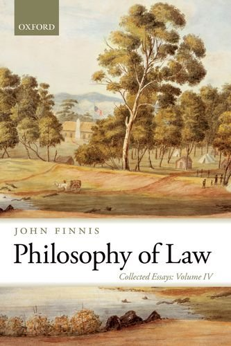 Philosophy of Law. Collected Essays Volume IV.: FINNIS, J.,