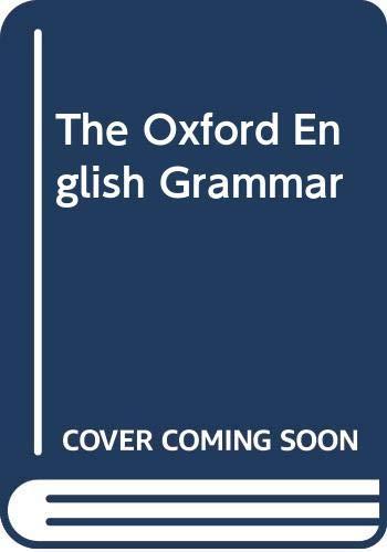 9780199690046: The Oxford English Grammar