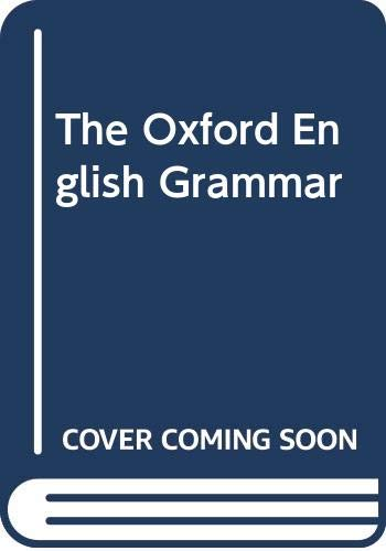9780199690046: The Oxford English Grammar