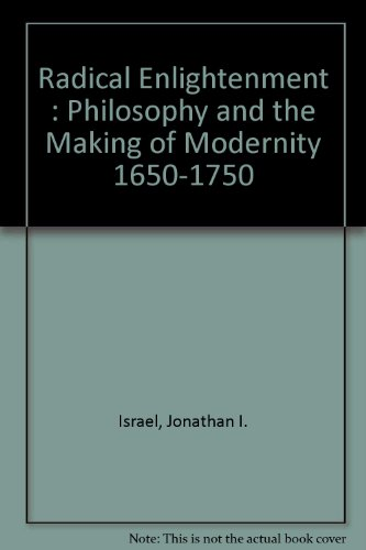 9780199691081: Radical Enlightenment: Philosophy & the Making of Modernity 1650-1750