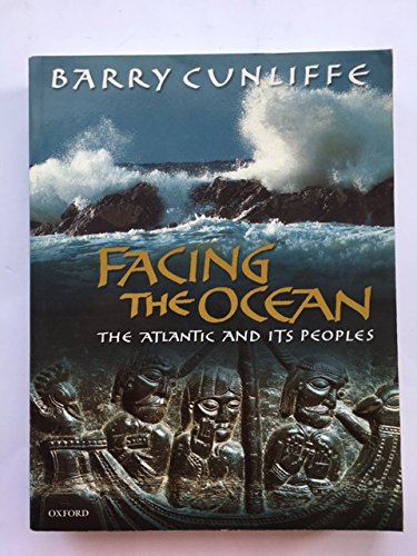 9780199691104: Facing the ocean: The Atlantic and its peoples, 8000BC - AD1500