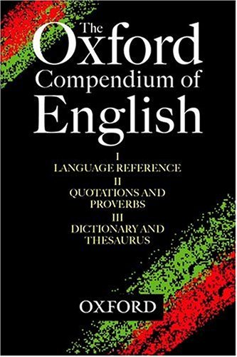 9780199691135: The Oxford Compendium of English: Oxford Language Reference, Oxford Quotations & Proverbs, Oxford Dictionary & Thesaurus