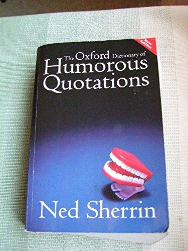 9780199691197: The Oxford Dictionary of Humorous Quotations