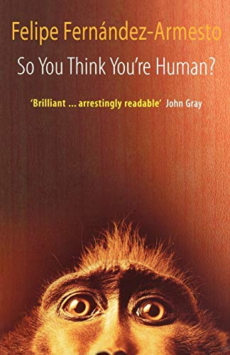9780199691289: So You Think You're Human? a Brief History of Humankind