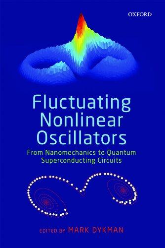 9780199691388: Fluctuating Nonlinear Oscillators: From Nanomechanics to Quantum Superconducting Circuits