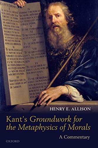 9780199691548: Kant's Groundwork for the Metaphysics of Morals: A Commentary