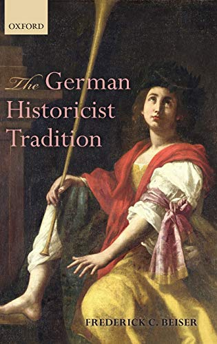 9780199691555: The German Historicist Tradition
