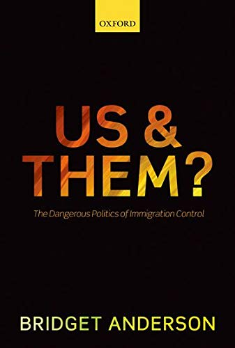 9780199691593: Us and Them?: The Dangerous Politics of Immigration Control