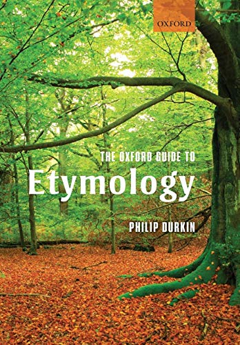 9780199691616: The Oxford Guide to Etymology