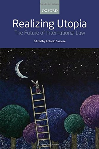 9780199691661: Realizing Utopia: The Future of International Law