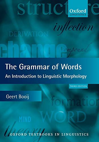 9780199691838: The Grammar of Words: An Introduction to Linguistic Morphology (Oxford Textbooks in Linguistics)