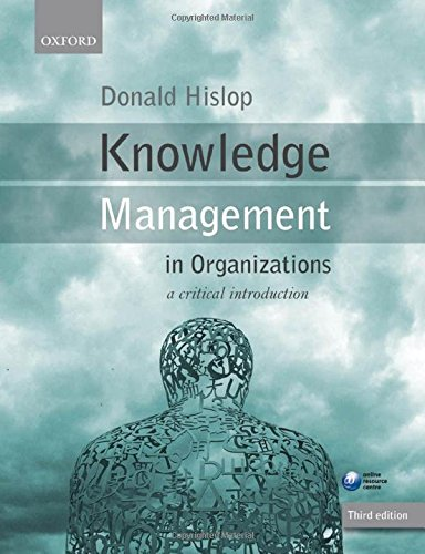 Knowledge Management in Organizations: A Critical Introduction: Hislop, Donald
