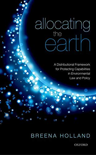 9780199692071: Allocating the Earth: A Distributional Framework for Protecting Capabilities in Environmental Law and Policy