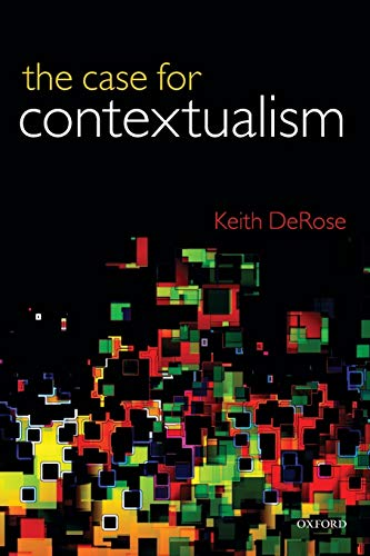 9780199692255: The Case for Contextualism: Knowledge, Skepticism, and Context, Vol. 1
