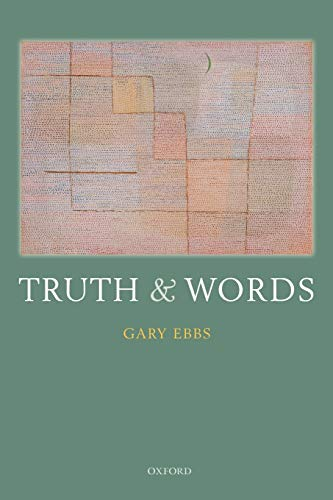 Truth and words.: Ebbs, Gary.