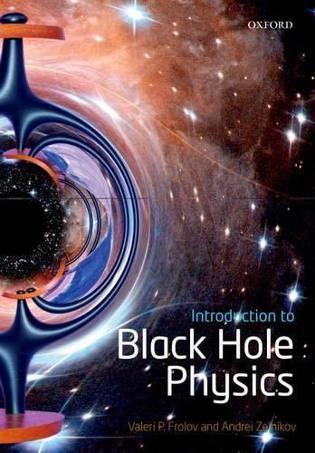 9780199692293: Introduction to Black Hole Physics