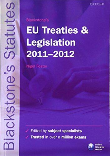9780199692521: Blackstone's EU Treaties and Legislation 2011-2012 (Blackstone's Statute Series)