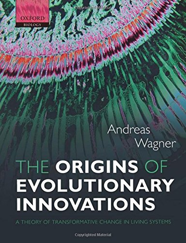 9780199692590: The Origins of Evolutionary Innovations: A Theory of Transformative Change in Living Systems