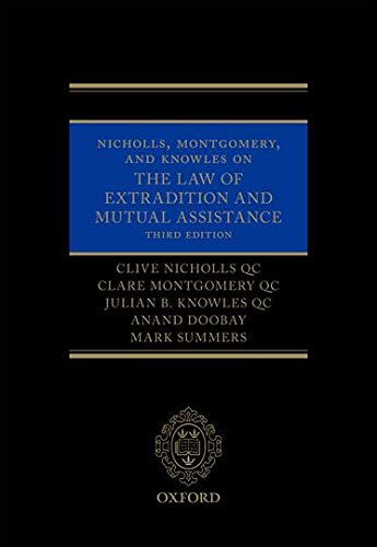 9780199692811: Nicholls, Montgomery, and Knowles on The Law of Extradition and Mutual Assistance