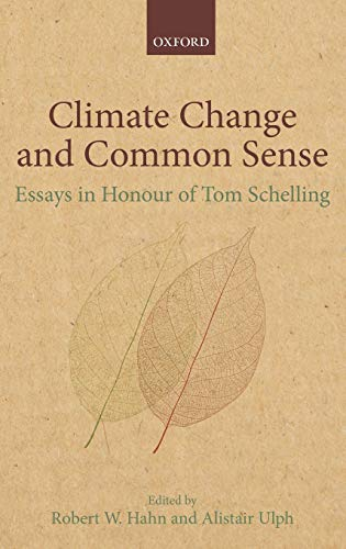 9780199692873: Climate Change and Common Sense: Essays in Honour of Tom Schelling
