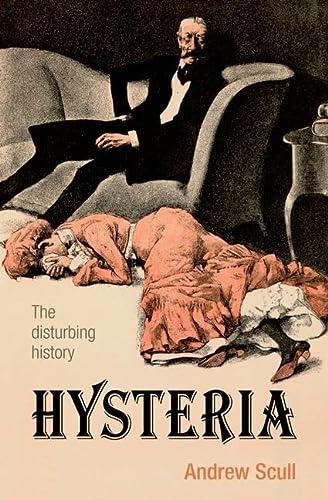 9780199692989: Hysteria: The disturbing history