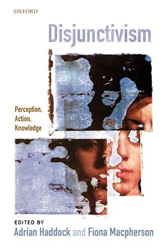 9780199693085: Disjunctivism: Perception, Action, Knowledge