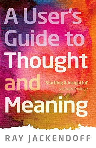 9780199693207: A User's Guide to Thought and Meaning