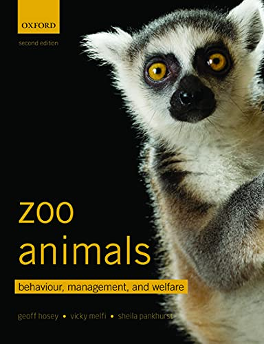 9780199693528: Zoo Animals: Behaviour, Management, and Welfare