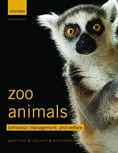 9780199693528: Zoo Animals: Behaviour, Management, and Welfare