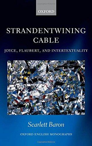 9780199693788: 'Strandentwining Cable': Joyce, Flaubert, and Intertextuality (Oxford English Monographs)