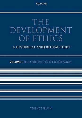 9780199693856: The Development of Ethics: Volume 1: From Socrates to the Reformation