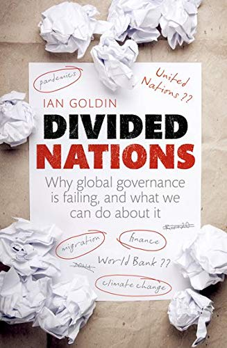 9780199693900: Divided Nations: Why global governance is failing, and what we can do about it
