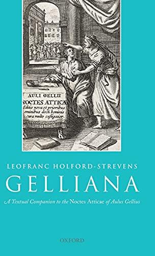 9780199693931: Gelliana: A Textual Companion to the Noctes Atticae of Aulus Gellius