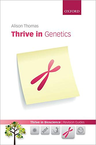 9780199694624: Thrive in Genetics (Thrive In Bioscience Revision Guides)