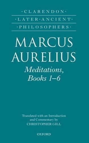 9780199694839: Marcus Aurelius: Meditations, Books 1-6 (Clarendon Later Ancient Philosophers)