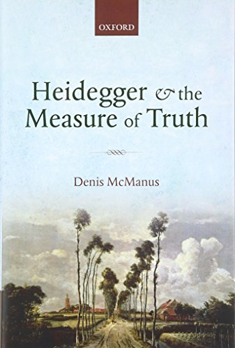 9780199694877: Heidegger and the Measure of Truth: Themes from his Early Philosophy