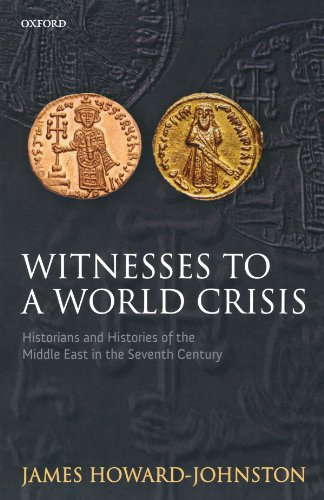 9780199694990: Witnesses to a World Crisis: Historians and Histories of the Middle East in the Seventh Century