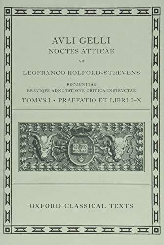9780199695010: Aulus Gellius: Attic Nights, Preface and Books 1-10 (Auli Gelli Noctes Atticae: Praefatio et Libri I-X)