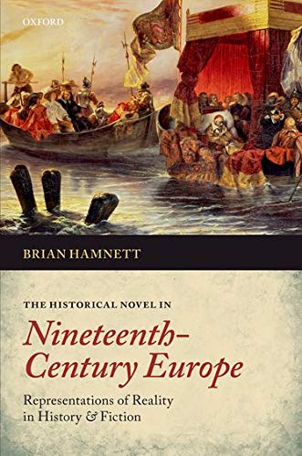 9780199695041: The Historical Novel in Nineteenth-Century Europe: Representations of Reality in History and Fiction
