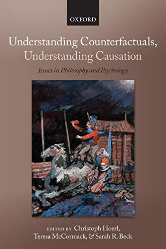9780199695133: Understanding Counterfactuals, Understanding Causation: Issues in Philosophy and Psychology (Consciousness and Self-Consciousness)
