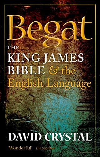 9780199695188: Begat: The King James Bible and the English Language